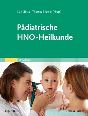 Pädiatrische HNO-Heilkunde von Götte,  Karl, Nicolai,  Thomas