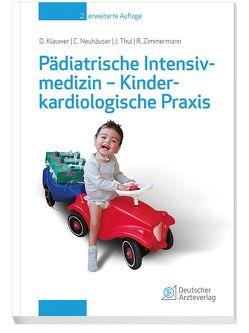 Pädiatrische Intensivmedizin – Kinderkardiologische Praxis von Klauwer,  Dietrich, Neuhäuser,  Christoph, Thul,  Josef, Zimmermann,  Rainer