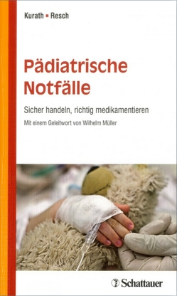 Pädiatrische Notfälle von Kurath,  Stefan, Resch,  Bernhard