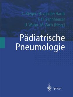 Pädiatrische Pneumologie von Hardt,  H. von der, Rieger,  C., Sennhauser,  F.H., Wahn,  U., Zach,  M.