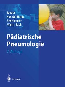 Pädiatrische Pneumologie von Rieger,  Christian, Sennhauser,  Felix H., von der Hardt,  Horst, Wahn,  Ulrich, Zach,  Maximilian S.