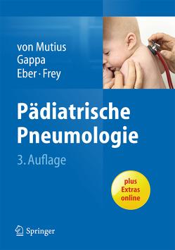 Pädiatrische Pneumologie von Eber,  Ernst, Frey,  Urs, Gappa,  Monika, Mutius,  Erika