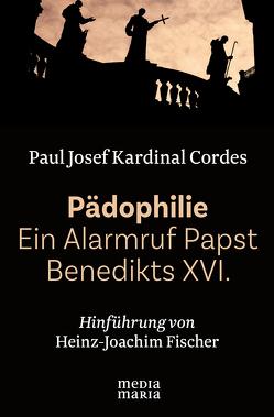 Pädophilie – Ein Alarmruf Papst Benedikts XVI. von Cordes,  Paul Josef