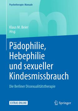 Pädophilie, Hebephilie und sexueller Kindesmissbrauch von Beier,  Klaus M.