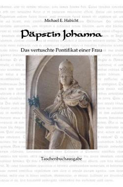 Päpstin Johanna von Habicht,  Michael E.