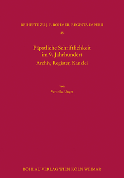 Päpstliche Schriftlichkeit im 9. Jahrhundert von Unger,  Veronika