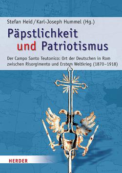 Päpstlichkeit und Patriotismus von Heid,  Stefan, Hummel,  Karl-Joseph