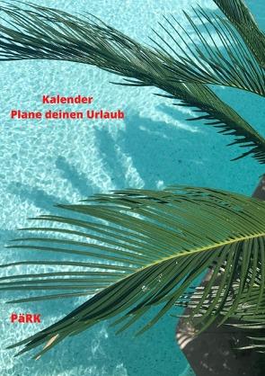 PäRK Kalender Plane deinen Urlaub von Kirjuri,  Pävio