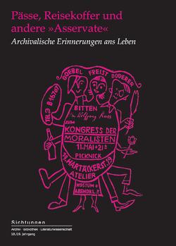 Pässe, Reisekoffer und andere »Asservate« von Atze,  Marcel, Gausterer,  Tanja, Inguglia-Höfle,  Arnhilt, Kaukoreit,  Volker