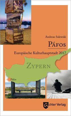 Páfos – Europäische Kulturhauptstadt von Salewski,  Andreas