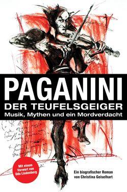 Paganini – Der Teufelsgeiger von Geiselhart,  Christina, Lindenberg,  Udo