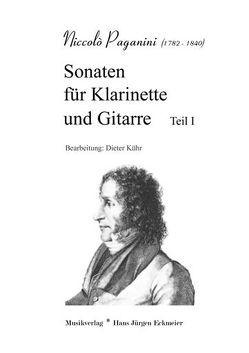 Paganini, Niccoló (1782 – 1840): Sonaten für Klarinette und Gitarre Teil I von Kühr,  Dieter, Paganini,  Niccolò