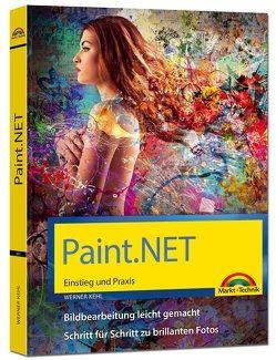 Paint.NET – Einstieg und Praxis – Das Handbuch zur Software von Kehl,  Werner