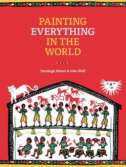 Painting Everything in the World von Hamir,  Harsingh, Wolf,  Gita