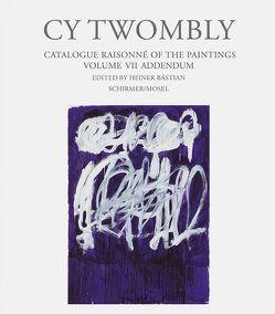 Paintings. Cat. Rais. Vol. VII – Addendum von Bastian,  Heiner, Twombly,  Cy