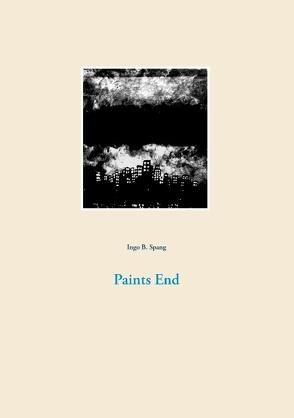 Paints End von Spang,  Ingo