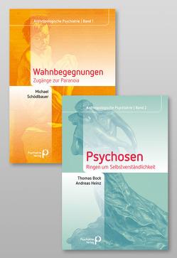 Paket Anthropologische Psychiatrie von Bock,  Thomas, Heinz,  Andreas, Schödlbauer,  Michael
