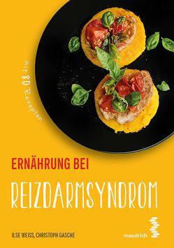 Paket Ernährung bei Reizdarmsyndrom + Ernährungs-Wegweiser Reizdarmsyndrom von Gasche,  Christoph, Weiß,  Ilse