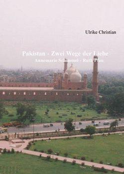 Pakistan – Zwei Wege der Liebe von Christian,  Ulrike