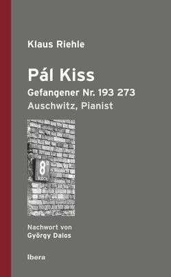 Pál Kiss, Gefangener Nr. 193 273 von Riehle,  Klaus