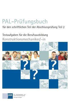 PAL-Prüfungsbuch für den schriftlichen Teil der Abschlussprüfung Teil 2 – Konstruktionsmechaniker/-in von Pál