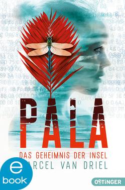 Pala. Das Geheimnis der Insel von Hauptmann,  David B., Kreuzer,  Kristina, van Driel,  Marcel