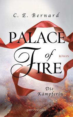 Palace of Fire – Die Kämpferin von Bernard,  C. E., Lungstrass-Kapfer,  Charlotte