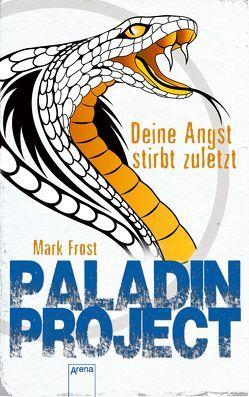 Paladin Project (3). Deine Angst stirbt zuletzt von Fritz,  Franca, Frost,  Mark, Koop,  Heinrich