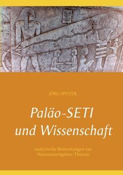Paläo-Seti und Wissenschaft von Spitzer,  Jörg