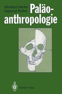 Paläoanthropologie von Henke,  Winfried, Rothe,  Hartmut