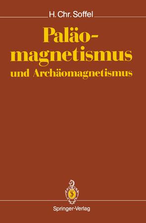 Paläomagnetismus und Archäomagnetismus von Soffel,  Heinrich C.