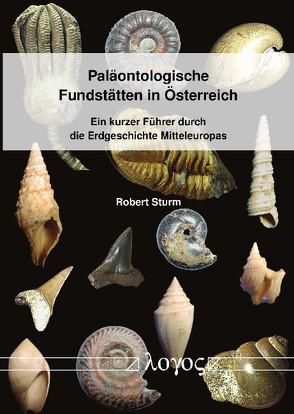 Paläontologische Fundstätten in Österreich von Sturm,  Robert