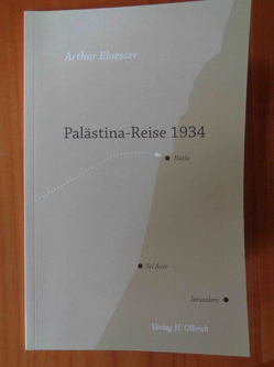 Palästina-Reise 1934 von Eloesser,  Arthur, Olbrich,  Horst