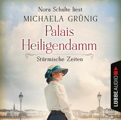 Palais Heiligendamm – Stürmische Zeiten von Grünig,  Michaela, Schulte,  Nora