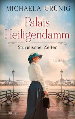 Palais Heiligendamm – Stürmische Zeiten von Grünig,  Michaela