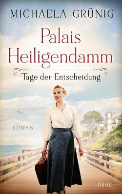 Palais Heiligendamm – Tage der Entscheidung von Grünig,  Michaela