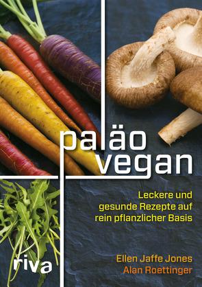 Paläo vegan von Jones,  Ellen Jaffe, Roettinger,  Alan