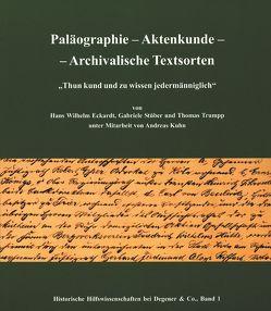 Paläographie – Aktenkunde – Archivalische Textsorten von Eckardt,  Hans W, Kuhn,  Andreas, Stüber,  Gabriele, Trumpp,  Thomas
