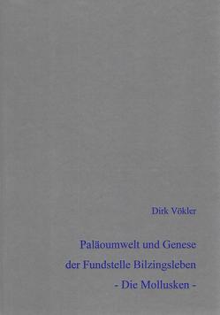 Paläoumwelt und Genese der mittelpleistozänen Fundstelle Bilzingsleben – Die Mollusken – von Vökler,  Dirk