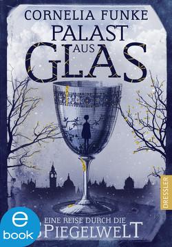 Palast aus Glas von Funke,  Cornelia, Mumot,  André