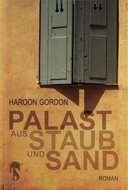 Palast aus Staub und Sand von Gordon,  Haroon
