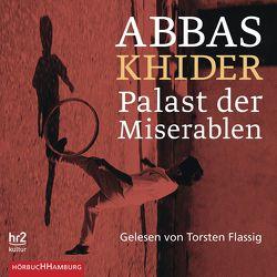 Palast der Miserablen von Flassig,  Torsten, Khider,  Abbas