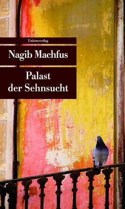 Palast der Sehnsucht von Kilias,  Doris, Machfus,  Nagib