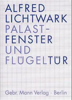 Palastfenster und Flügeltür von Fischer,  Manfred F, Geisert,  Helmut, Lichtwark,  Alfred, Neumeyer,  Fritz