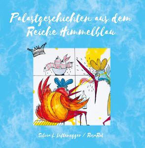 Palastgeschichten aus dem Reiche Himmelblau von Lüftenegger,  Silvia L., Uli,  Boettcher