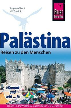 Palästina – Reisen zu den Menschen von Bock,  Burghard, Tondok,  Wil