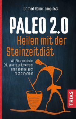 Paleo 2.0 – heilen mit der Steinzeitdiät von Limpinsel,  Rainer