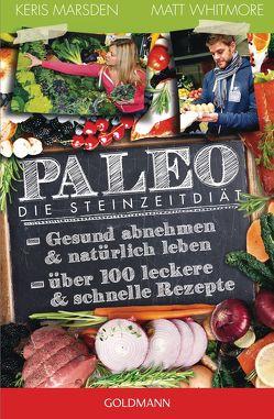 Paleo – Die Steinzeitdiät von Brodersen,  Imke, Marsden,  Keris, Whitmore,  Matt