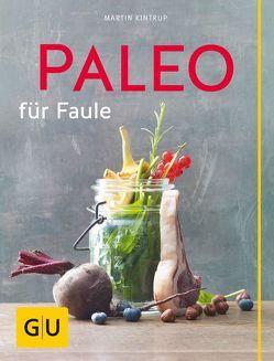 Paleo für Faule von Kintrup,  Martin