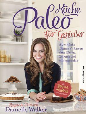 Paleo-Küche für Genießer von Walker,  Danielle